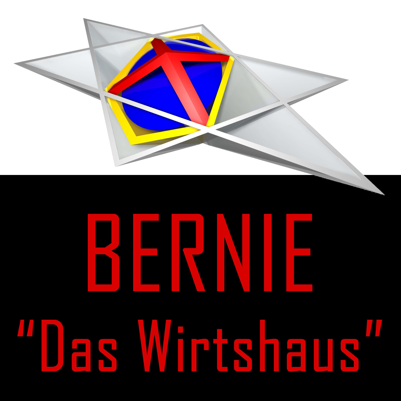 """Bernie """"Das Wirtshaus"""""""